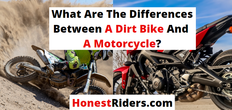 what are the differences between a dirt bike and a motorcycle