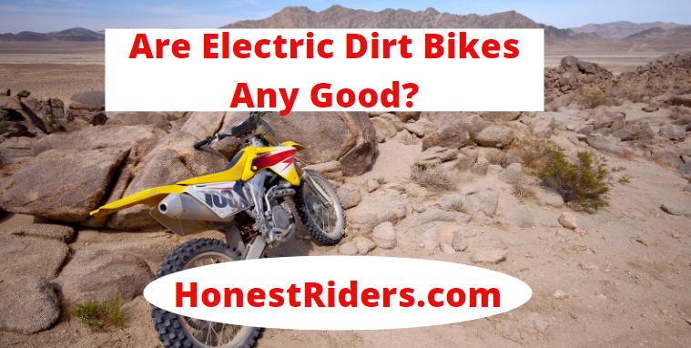 are electric dirt bike any good