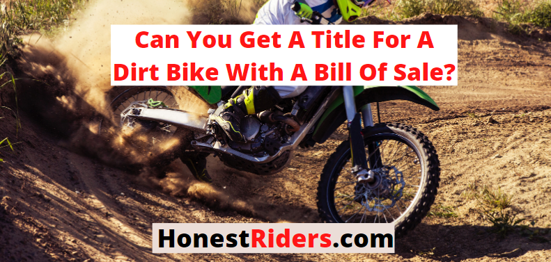 can you get a title for a dirt bike with a bill of sale