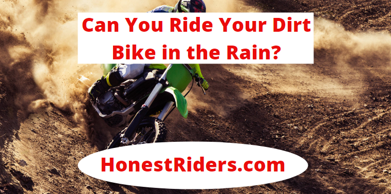 can you ride your dirt bike in the rain