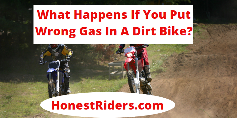 what happens if you put wrong gas in a dirt bike
